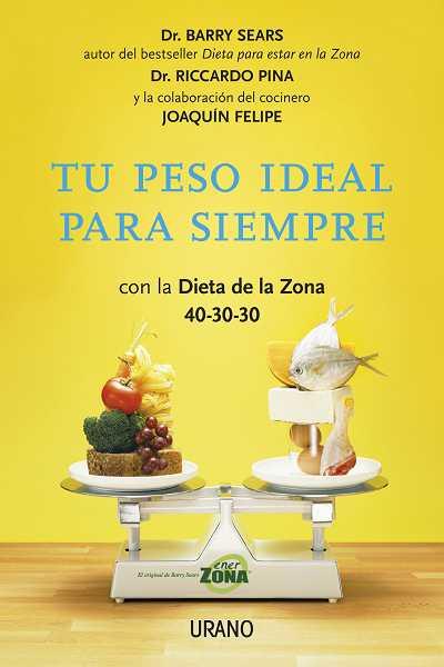 tu-peso-ideal-para-siempre-con-la-dieta-de-la-zona-40-30-40-rec-etas-del-chef-joaquin-felipe-9788479538064