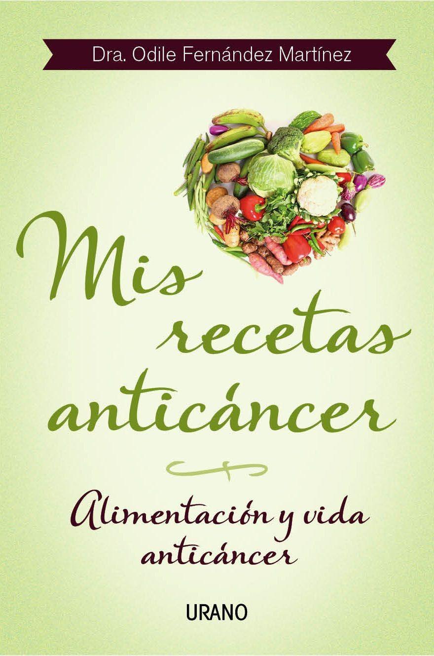 """Libro """"Mis Recetas Anticáncer. Alimentación y Vida Anticancer"""" por Odile Fernandez"""